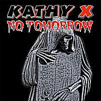 Kathy X | No Tommorrow
