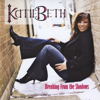 KatieBeth | Breaking From the Shadows
