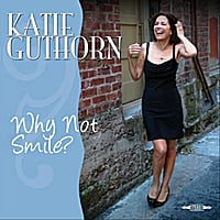 Katie Guthorn - Why Not Smile?