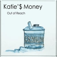 Katie'$ Money | Out of Reach