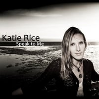 Katie Rice | Speak to Me