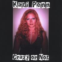 Kati Penn | Crazy or Not