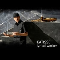 Katisse | Lyrical Worker