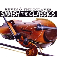 Kevin and the Octaves | Smash The Classics