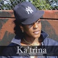 Ka'trina | Something For Everybody