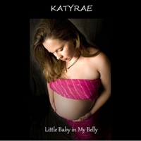 Katyrae | Little Baby in My Belly