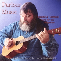 John Kavanagh | Parlour Music - Ragtime & Classical duets for uke and guitar