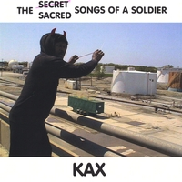 KAX | The Secret Sacred Songs Of A Soldier