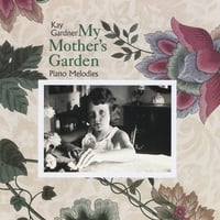 Kay Gardner | My Mother's Garden: Piano Melodies