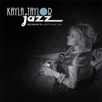 Kayla Taylor Jazz | Someone to Watch Over Me