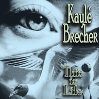 Kaylé Brecher | This Is Life