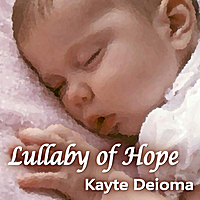 Kayte Deioma | Lullaby of Hope