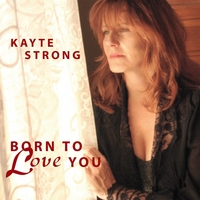 Kayte Strong | Born to Love You