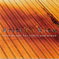 Karen Bentley & Bruce Hanifan | Ariel View: Tone Poems for Violin and Piano