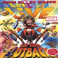 Kevin Bloody Wilson | Let Loose Live in the Outback