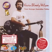Kevin Bloody Wilson | Your Average Australian Yobbo