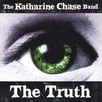 The Katharine Chase Band | The Truth
