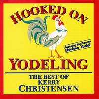 Kerry Christensen | Hooked on Yodeling