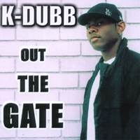 K-Dubb | Out The Gate