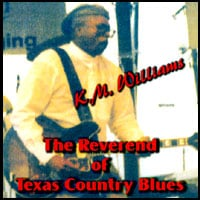 KM Williams | Reverend of Texas Country Blues