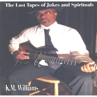 KM Williams | The Lost Tapes of Jukes and Spirituals