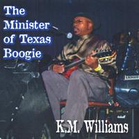 Km Williams | The Minister of Texas Boogie