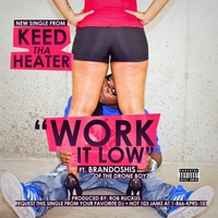 Keed Tha Heater | Work It Low