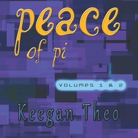 Keegan Theo | Peace of Pi Volumes 1 & 2