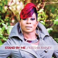 Keesha Rainey | Stand By Me