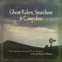 Keeter Stuart | Ghost Riders, Searchers & Cowpokes
