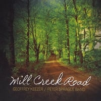 Geoffrey Keezer & Peter Sprague Band | Mill Creek Road