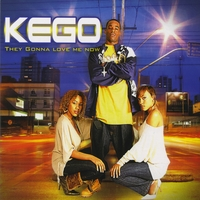 Kego | They Gonna Love Me Now