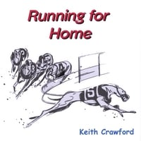Keith Crawford | Running for Home