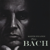 Keith Frazer | Keith Frazer Plays Bach
