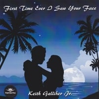Keith Galliher Jr. | First Time Ever I Saw Your Face