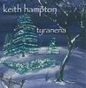Keith Hampton: Tyranena