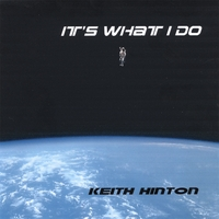 Keith Hinton | It's What I Do