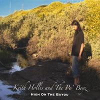 Keith Hollis and the PO' BOYZ | High On The Bayou