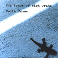 Keith James | The Songs of Nick Drake