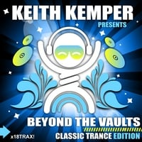 Various Artists | Keith Kemper Presents Beyond the Vaults (Classic Trance Edition)