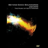 Keith Kramer | Beyond Sonic Boundaries Live! 2010