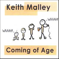 Keith Malley | Coming of Age