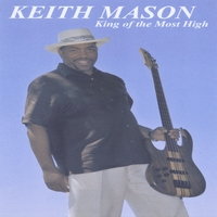 Keith Mason | King of the Most High