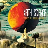 Keith Science | Vessels of Thought, Vol. II