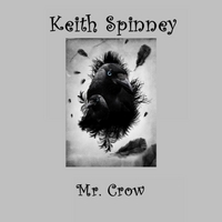 Keith Spinney | Mr. Crow