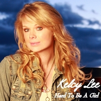Kelcy Lee | Hard To Be A Girl