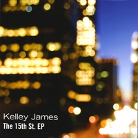 Kelley James | The 15th St. EP