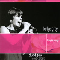 Kellye Gray | Blue and Pink, The Pink Songs