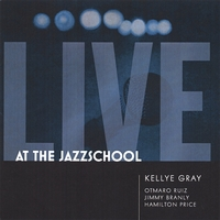 Kellye Gray | Live at the Jazzschool