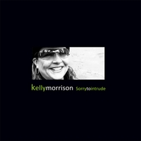 Kelly Morrison | Sorry To Intrude